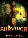The Survivor (eBook): Crime Scene: Houston Series, Book 2