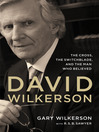 David Wilkerson (eBook): The Cross, the Switchblade, and the Man Who Believed
