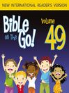 Bible on the Go, Volume 49 (MP3): Letters of John; Jude; Revelation (1 John 3; 3 John; Jude; Revelation 1-2, 4, 19)