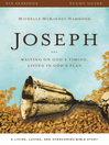 Joseph Study Guide (eBook): Waiting on God's Timing, Living in God's Plan