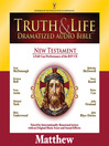 Truth and Life Dramatized Audio Bible New Testament (MP3): Matthew