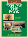 Baxter's Explore the Book (eBook): A Survey and Study of Each Book from Genesis through Revelation