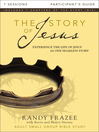 The Story of Jesus Participant's Guide (eBook): Experience the Life of Jesus as One Seamless Story