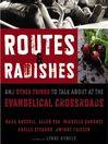 Routes and Radishes (MP3): And Other Things to Talk about at the Evangelical Crossroads
