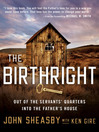 The Birthright (MP3): Out of the Servant's Quarters into the Father's House