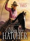 Fit to Be Tied (MP3): The Sisters of Bethlehem Springs Series, Book 2