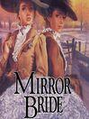 Mirror Bride (MP3): Brides of Montclair Series, Book 10