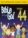 Bible on the Go, Volume 44 (MP3): The Story of Saul; Peter and Cornelius; Peter in Prison (Acts 9-12)