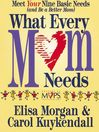 What Every Mom Needs (MP3): Meet Your Nine Basic Needs