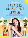 Cover image of Talk Like an Ancient Egyptian