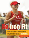 Be Iron Fit (eBook): Time-Efficient Training Secrets for Ultimate Fitness