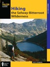 Hiking the Selway-Bitterroot Wilderness (eBook)