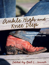 Ankle High and Knee Deep (eBook): Women Reflect on Western Rural Life