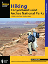 Hiking Canyonlands and Arches National Parks (eBook): A Guide to the Parks' Greatest Hikes