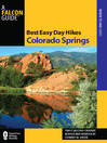 Best Easy Day Hikes Colorado Springs (eBook)