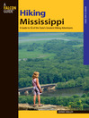 Hiking Mississippi (eBook): A Guide to 50 of the State's Greatest Hiking Adventures