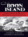 Boon Island (eBook): A True Story of Mutiny, Shipwreck, and Cannibalism