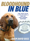 Bloodhound in Blue (eBook): The True Tales of Police Dog JJ and His Two-Legged Partner