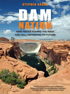 Dam Nation (eBook): How Water Shaped the West and Will Determine Its Future