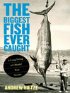 Biggest Fish Ever Caught (eBook): A Long String of (Mostly) True Stories