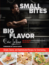 Small Bites Big Flavor (eBook): Simple, Savory, and Sophisticated Recipes for Entertaining
