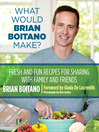 What Would Brian Boitano Make? (eBook): Fresh and Fun Recipes for Sharing with Family and Friends