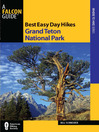 Best Easy Day Hikes Grand Teton National Park (eBook)