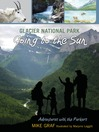 Glacier National Park (eBook): Going to the Sun