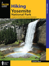 Hiking Yosemite National Park (eBook): A Guide to 59 of the Park's Greatest Hiking Adventures