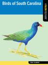 Birds of South Carolina (eBook): A Falcon Field Guide ™