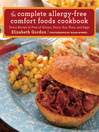 Complete Allergy-Free Comfort Foods Cookbook (eBook): Every Recipe Is Free of Gluten, Dairy, Soy, Nuts, and Eggs