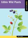 Edible Wild Plants (eBook): A Falcon Field Guide™
