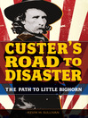 Custer's Road to Disaster (eBook): The Path to Little Bighorn