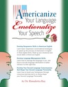 Americanize Your Language and Emotionalize Your Speech! (eBook)