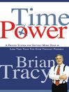 Time Power (eBook): A Proven System for Getting More Done in Less Time Than You Ever Thought Possible