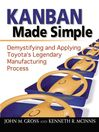 Kanban Made Simple (eBook): Demystifying and Applying Toyota's Legendary Manufacturing Process