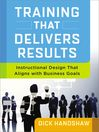Training That Delivers Results (eBook): Instructional Design That Aligns with Business Goals