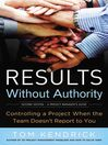 Results Without Authority (eBook): Controlling a Project When the Team Doesn't Report to You