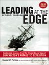 Leading at the Edge (eBook): Leadership Lessons from the Extraordinary Saga of Shackleton's Antarctic Expedition