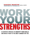 Work Your Strengths (eBook): A Scientific Process to Identify Your Skills and Match Them to the Best Career for You