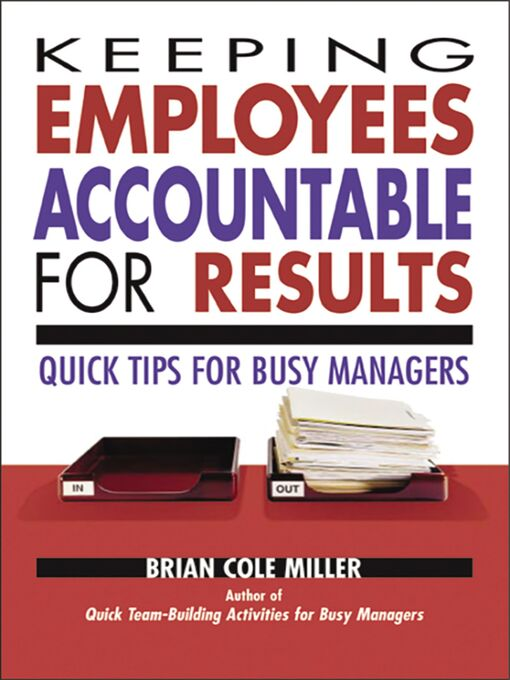 Keeping Employees Accountable for Results (eBook): Quick Tips for Busy Managers
