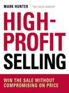 High-Profit Selling (eBook): Win the Sale Without Compromising on Price