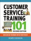 Customer Service Training 101 (eBook): Quick and Easy Techniques That Get Great Results