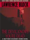 The Devil Knows You're Dead (eBook): Matthew Scudder Series, Book 11