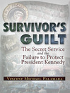Survivor's Guilt (eBook): The Secret Service and the Failure to Protect President Kennedy