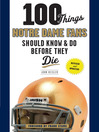 100 Things Notre Dame Fans Should Know & Do Before They Die (eBook)