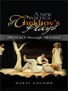 A New Poetics of Chekhov's Plays (eBook): Presence Through Absence
