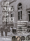 Last Chance for Justice (eBook): How Relentless Investigators Uncovered New Evidence Convicting the Birmingham Church Bombers