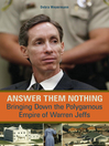 Answer Them Nothing (eBook): Bringing Down the Polygamous Empire of Warren Jeffs