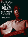 I'd Rather Be the Devil (eBook): Skip James and the Blues